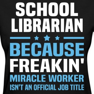 School Librarian - Women's T-Shirt