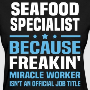 Seafood Specialist - Women's T-Shirt