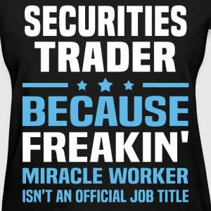 Securities Trader - Women's T-Shirt