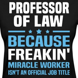 Professor of Law - Women's T-Shirt