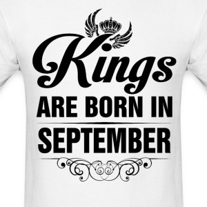 Kings Are Born In September Tshirt T-Shirts - Men's T-Shirt