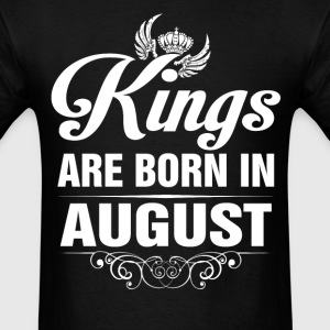 Kings Are Born In AUGUST Tshirt T-Shirts - Men's T-Shirt