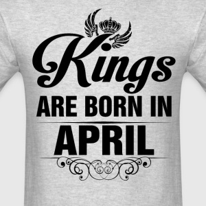 Kings Are Born In April Tshirt T-Shirts - Men's T-Shirt