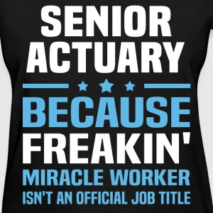 Senior Actuary - Women's T-Shirt