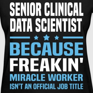 Senior Clinical Data Scientist - Women's T-Shirt