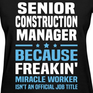 Senior Construction Manager - Women's T-Shirt