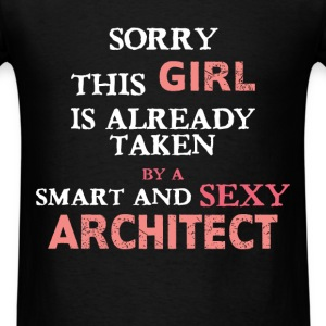 Architect - Sorry this girl is already taken by a  - Men's T-Shirt