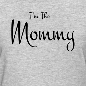 I'M THE MOMMY T-Shirts - Women's T-Shirt