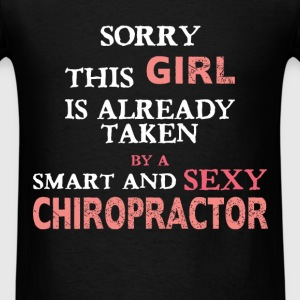 Chiropractor - Sorry this girl is already taken by - Men's T-Shirt