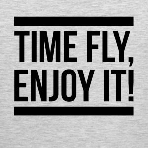 TIME FLY, ENJOY IT! Sportswear - Men's Premium Tank