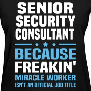 Senior Security Consultant T-Shirts - Women's T-Shirt