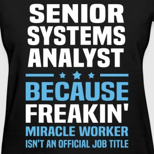 Senior Systems Analyst T-Shirts - Women's T-Shirt