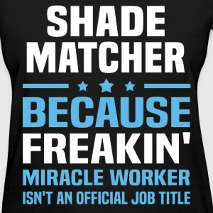 Shade Matcher T-Shirts - Women's T-Shirt