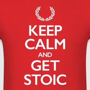 Keep Calm and Get Stoic - Men's T-Shirt