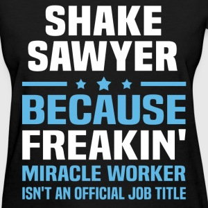 Shake Sawyer T-Shirts - Women's T-Shirt