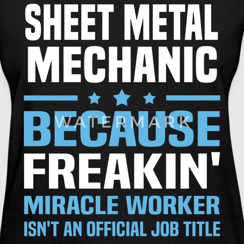 Sheet Metal Mechanic T-Shirts - Women's T-Shirt