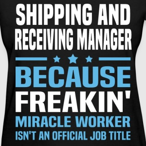 Shipping and Receiving Manager T-Shirts - Women's T-Shirt