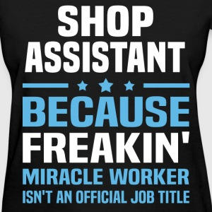 Shop Assistant T-Shirts - Women's T-Shirt