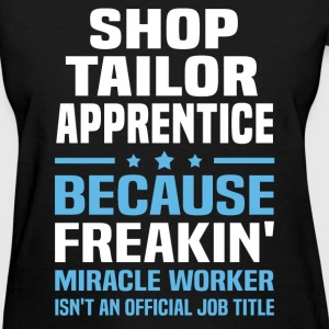 Shop Tailor Apprentice T-Shirts - Women's T-Shirt