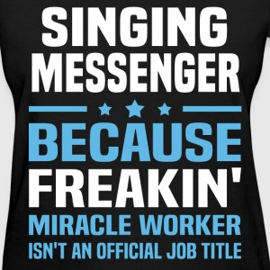 Singing Messenger T-Shirts - Women's T-Shirt