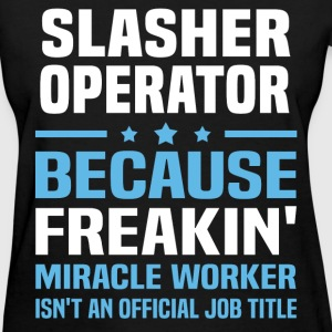 Slasher Operator T-Shirts - Women's T-Shirt