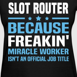 Slot Router T-Shirts - Women's T-Shirt