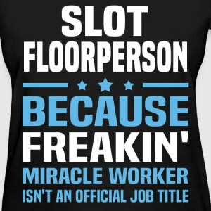 Slot Floorperson T-Shirts - Women's T-Shirt