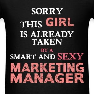 Marketing Manager - Sorry this girl is already tak - Men's T-Shirt