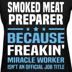 Smoked Meat Preparer T-Shirts - Women's T-Shirt