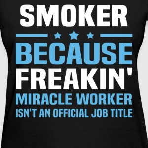Smoker T-Shirts - Women's T-Shirt