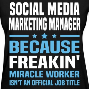 Social Media Marketing Manager T-Shirts - Women's T-Shirt