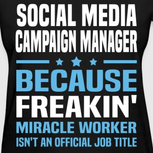Social Media Campaign Manager T-Shirts - Women's T-Shirt