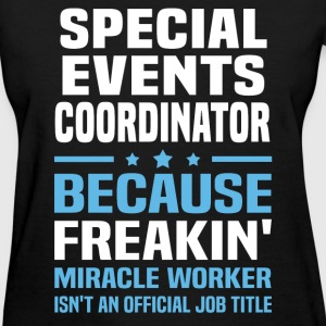 Special Events Coordinator T-Shirts - Women's T-Shirt