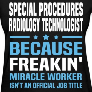 Special Procedures Radiology Technologist T-Shirts - Women's T-Shirt