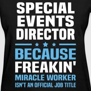 Special Events Director T-Shirts - Women's T-Shirt