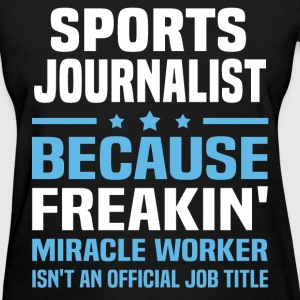 Sports Journalist T-Shirts - Women's T-Shirt