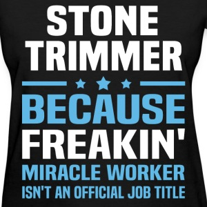 Stone Trimmer T-Shirts - Women's T-Shirt
