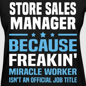 Store Sales Manager T-Shirts - Women's T-Shirt