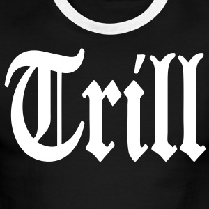 Trill T-Shirts - stayflyclothing.com - Men's Ringer T-Shirt
