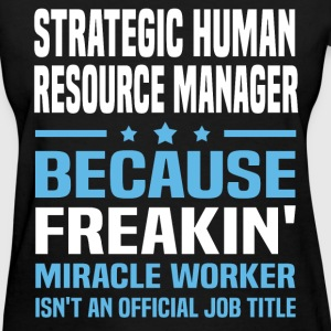 Strategic Human Resource Manager T-Shirts - Women's T-Shirt