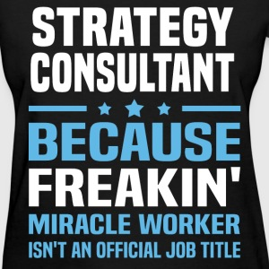 Strategy Consultant T-Shirts - Women's T-Shirt