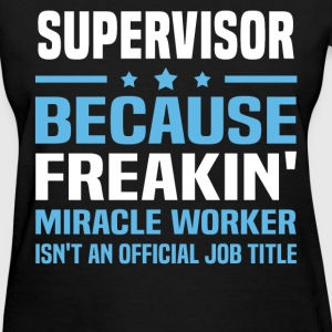 Supervisor T-Shirts - Women's T-Shirt