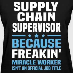 Supply Chain Supervisor T-Shirts - Women's T-Shirt