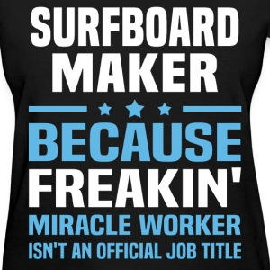 Surfboard Maker T-Shirts - Women's T-Shirt