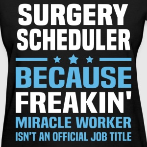 Surgery Scheduler T-Shirts - Women's T-Shirt