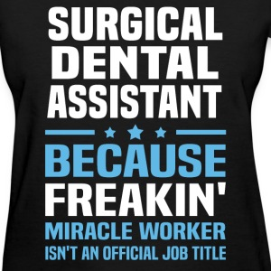 Surgical Dental Assistant T-Shirts - Women's T-Shirt