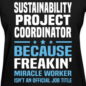 Sustainability Project Coordinator T-Shirts - Women's T-Shirt