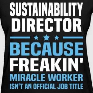 Sustainability Director T-Shirts - Women's T-Shirt
