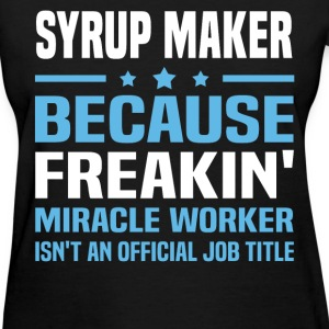 Syrup Maker T-Shirts - Women's T-Shirt