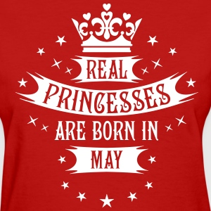 Real Princesses are born in May Princess T-Shirt - Women's T-Shirt